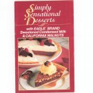 Simply Sensational Desserts Cookbook by Eagle Brand Condensed Milk & California Walnuts