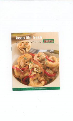 Keep Life Fresh Italian Recipes Cookbook Buitoni 2006