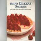 Simply Delicious Desserts Cookbook Eagle Brand Condensed Milk
