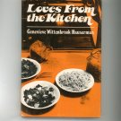 Loves From The Kitchen Cookbook by Genevieve Wittenbrook Hauserman 533032547 First Edition