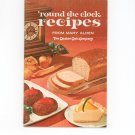 Round The Clock Recipes Cookbook From Mary Alden The Quaker Oats Company Vintage