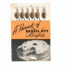 A Parade Of Brazil Nut Recipes Cookbook by Brazil Nut Association Vintage Kernel Nut Of Brazil