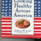 Cooking Healthy Across America Cookbook JoAnna M. Lund 0399145958
