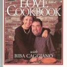 Leo Buscaglias Love Cookbook With Biba Caggiano 080503725x