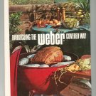 Barbecuing The Weber Covered Way Cookbook First Edition 0883510022