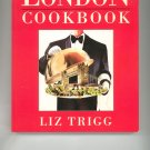 The London Cookbook by Liz Trigg 1856261883