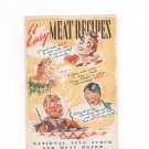 Vintage Easy Meat Recipes Cookbook National Live Stock & Meat Board 1946 1947