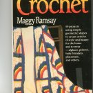 Magic Motif Crochet by Maggy Ramsay First Edition Afghan Pillow Baby Blanket Placemat