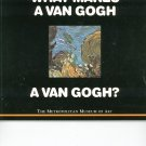 What Makes A Van Gogh A Van Gogh ? Metropolitan Museum Of Art 0670851981