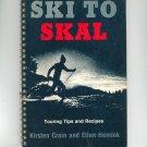 Ski To Skal Cookbook Plus Kirsten Crain & Ellen Hemink Signed Copy 0932052207