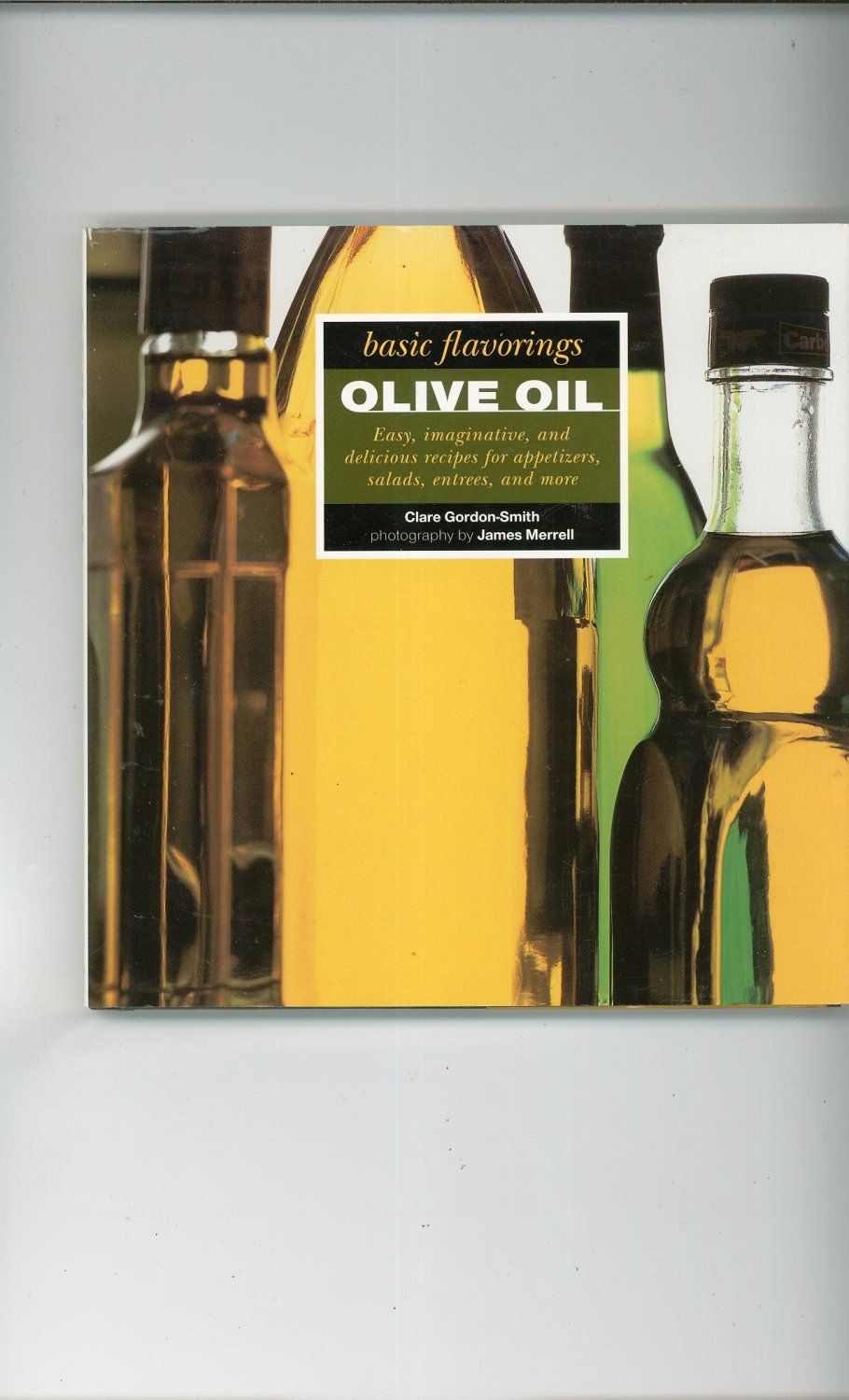 Basic Flavorings Olive Oil Cookbook 1561387770