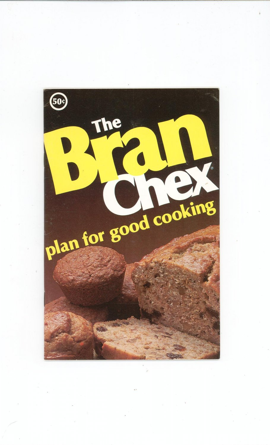 The Bran Chex Plan For Good Cooking Cookbook