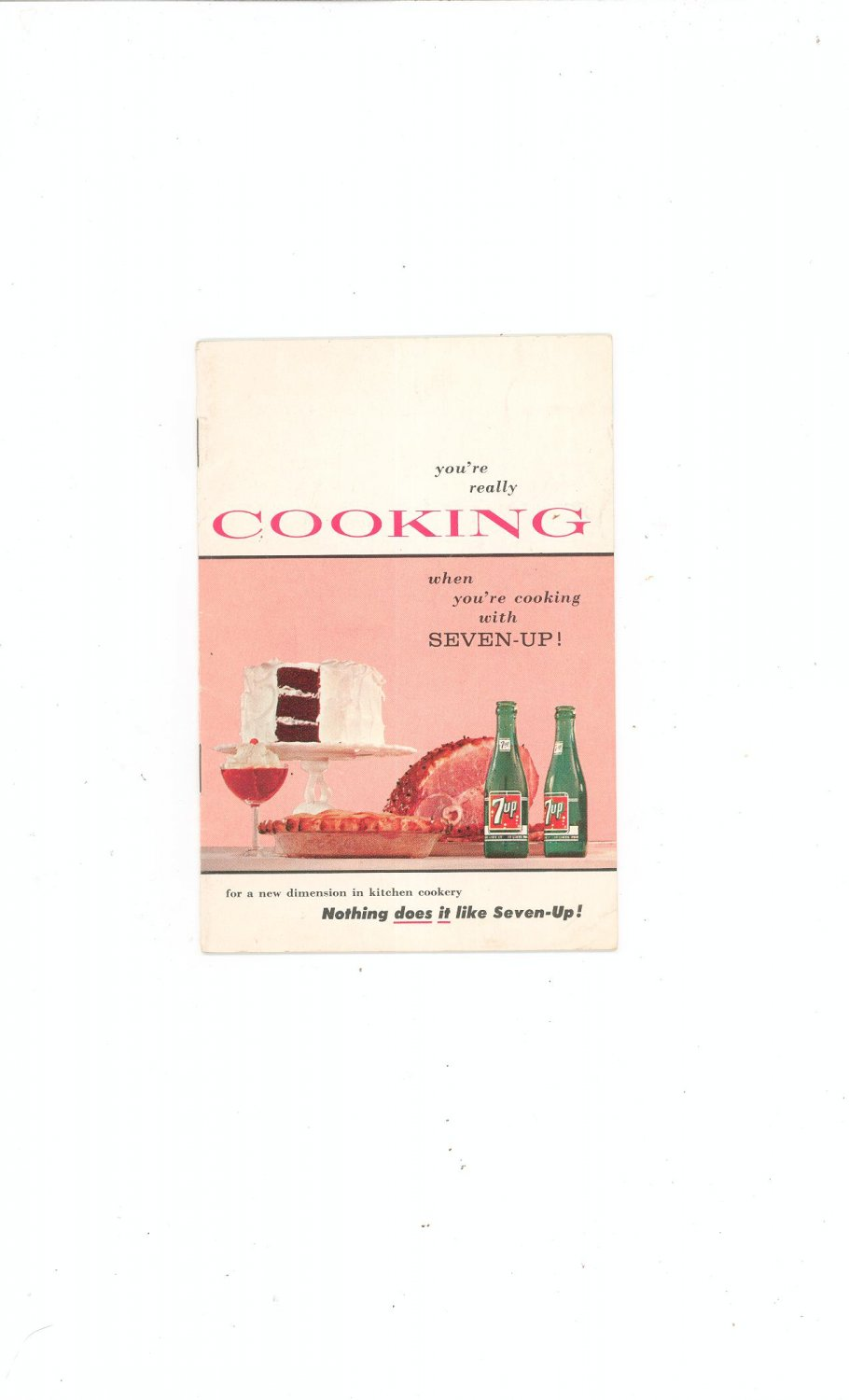 Vintage Seven Up Cookbook / Pamphlet 1957 You're Really Cooking