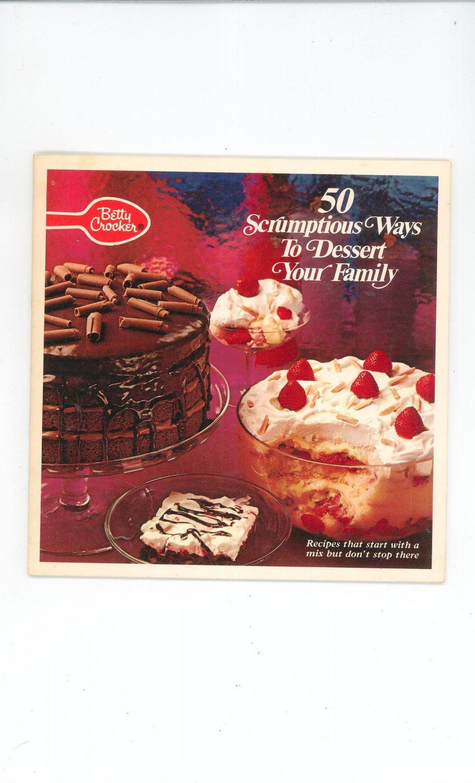 Vintage Betty Crocker 50 Scrumptious Ways To Dessert Your Family Cookbook 1971