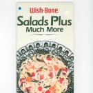 Wish Bone Salads Plus Much More Cookbook 1988