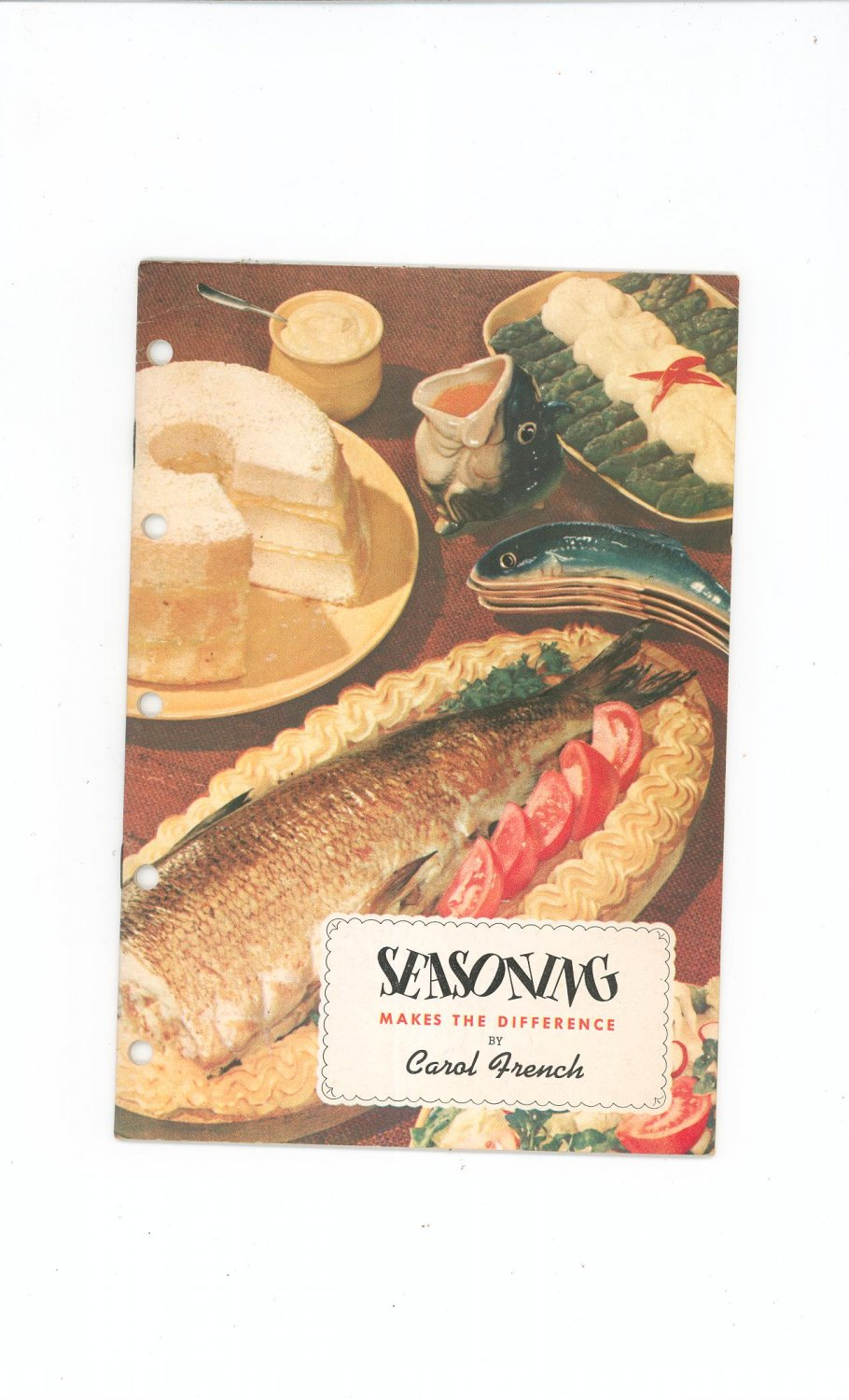 Vintage Seasoning Makes The Difference Cookbook by Carol French  R. T. French Co. 1951