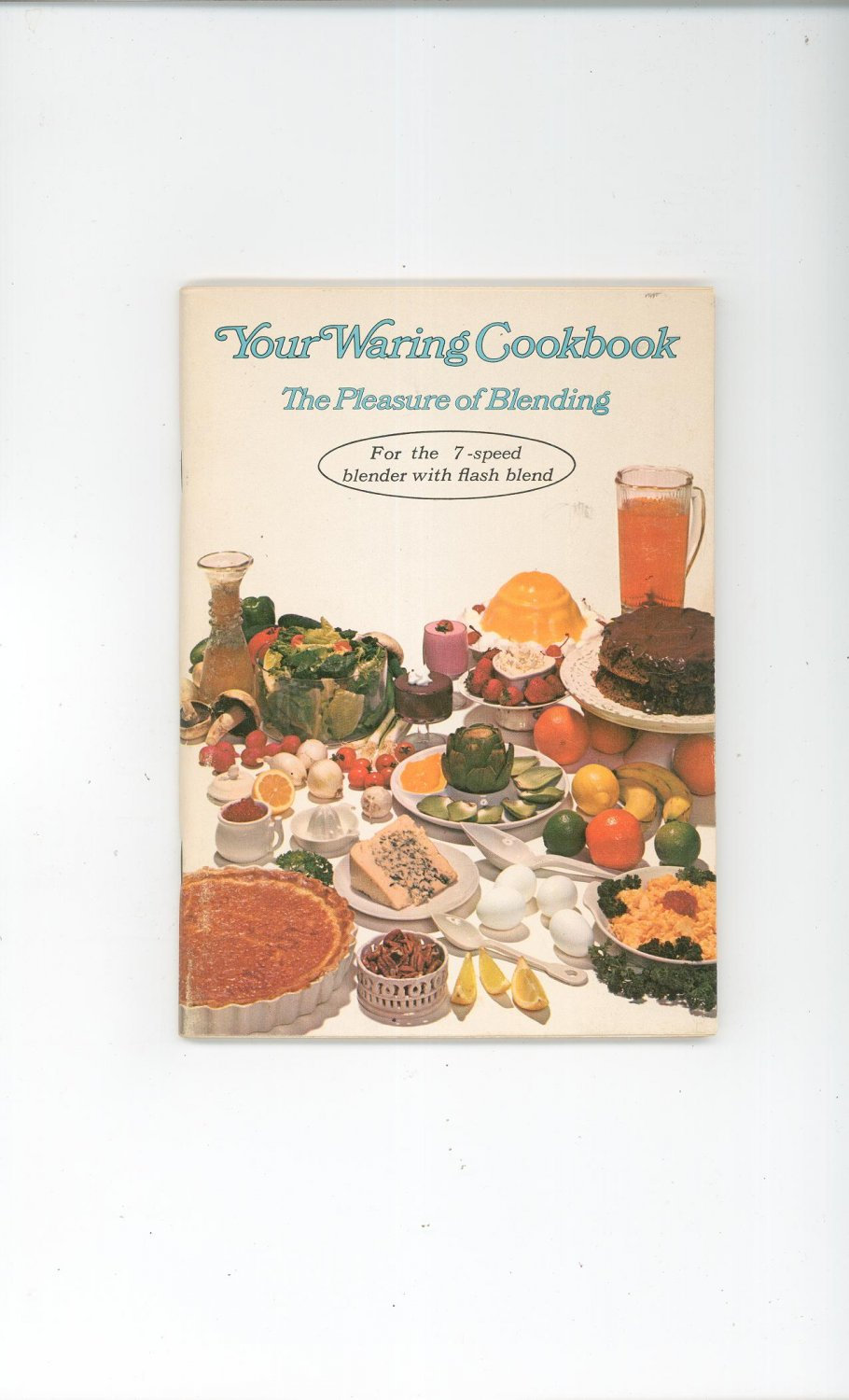 Vintage Your Waring Cookbook The Pleasure Of Blending Instructions Also 1969