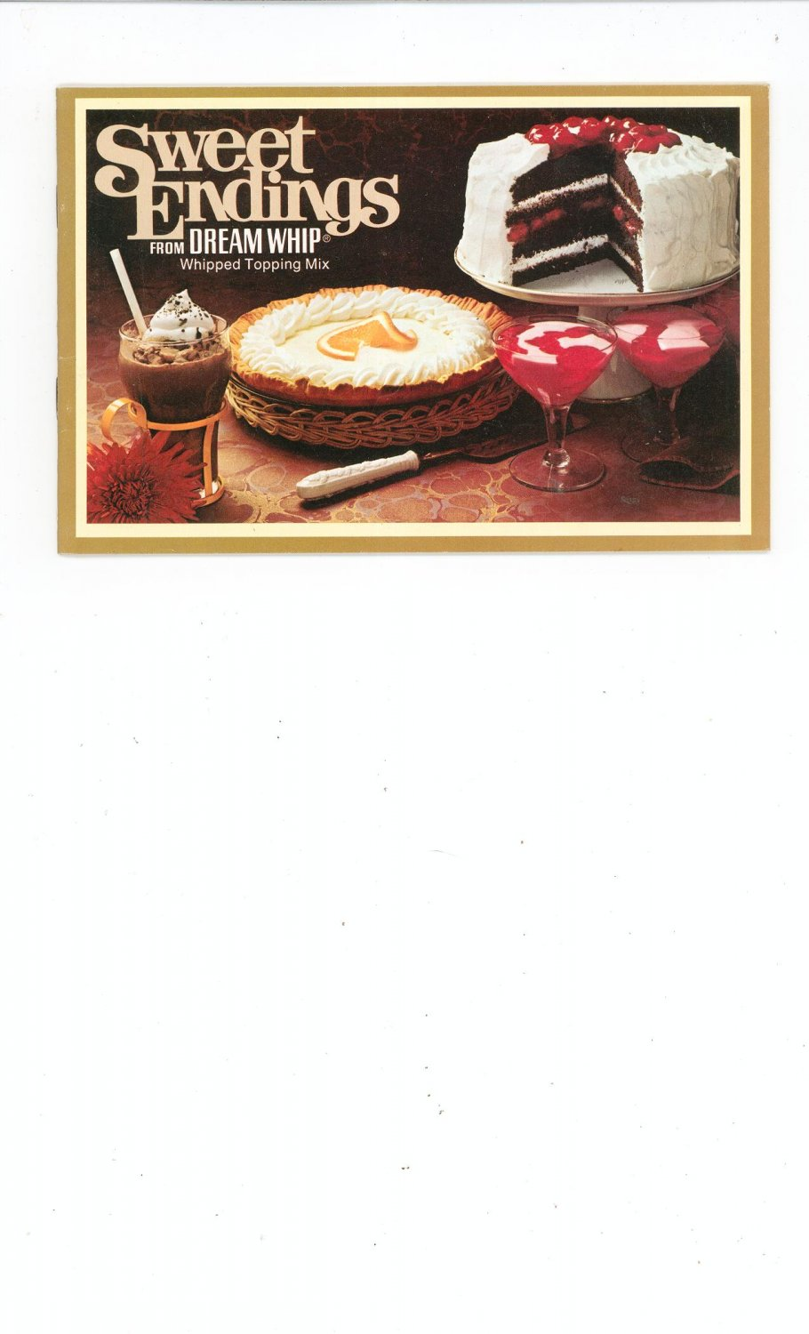 Sweet Endings Cookbook From Dream Whip Topping First Edition 1974