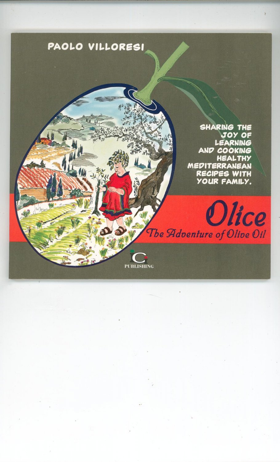 Olice The Adventure Of Olive Oil Cookbook Paolo Villores 1997