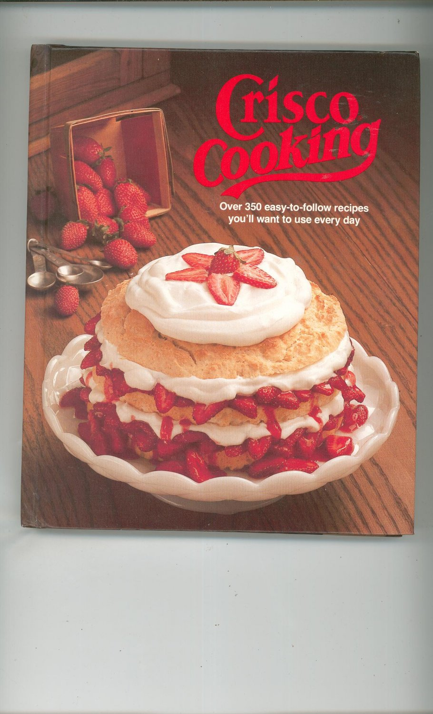 Crisco Cooking Cookbook 1982 Procter & Gamble Hard Cover
