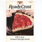 Ready Crust Fill 'n Eat Dessert Recipe Cookbook