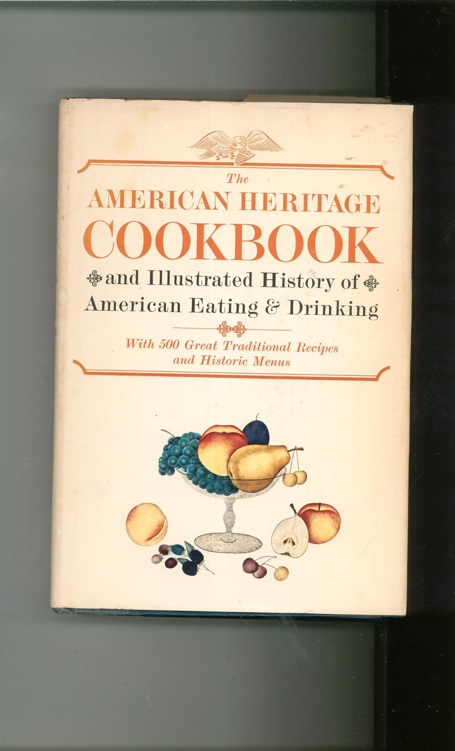 Vintage The American Heritage Cookbook 1964 500 Recipes Historic Menus
