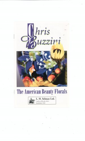 Chris Buzzini The American Beauty Florals Catalog / Brochure by L. H. Selman Ltd. Paperweights