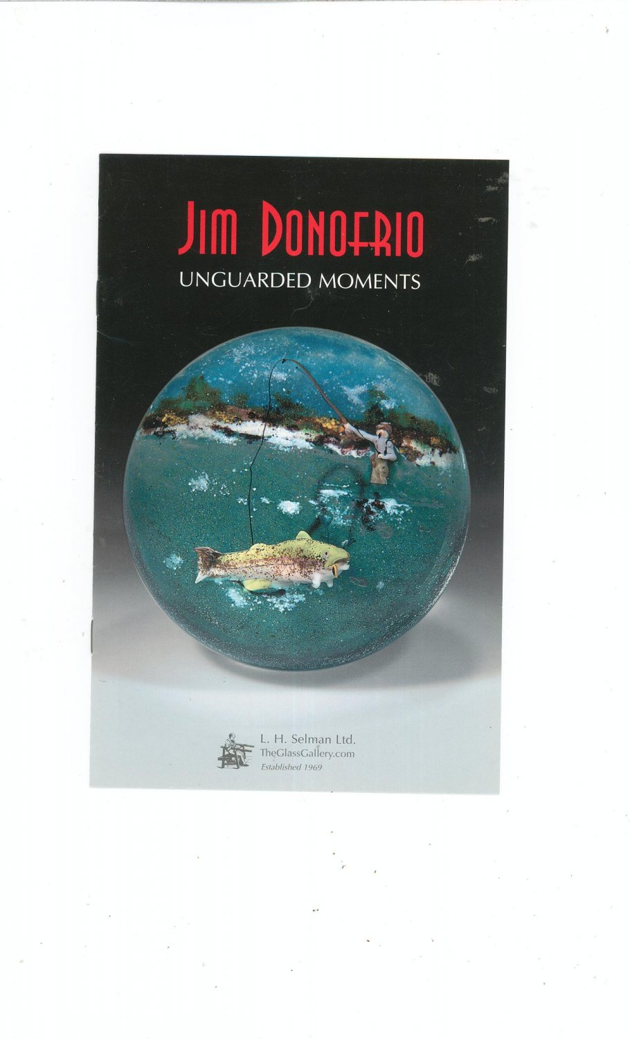 Jim Donofrio Unguarded Moments Catalog / Brochure by L. H. Selman Ltd. Paperweights