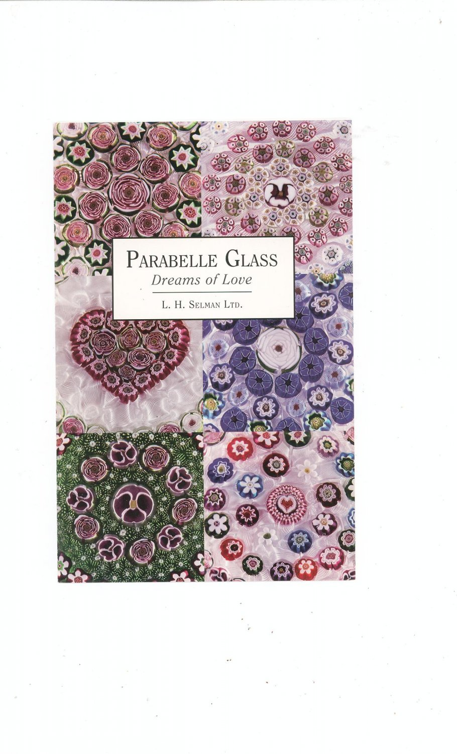 Parabelle Glass Dreams Of Love Catalog / Brochure by L. H. Selman Ltd. Paperweights