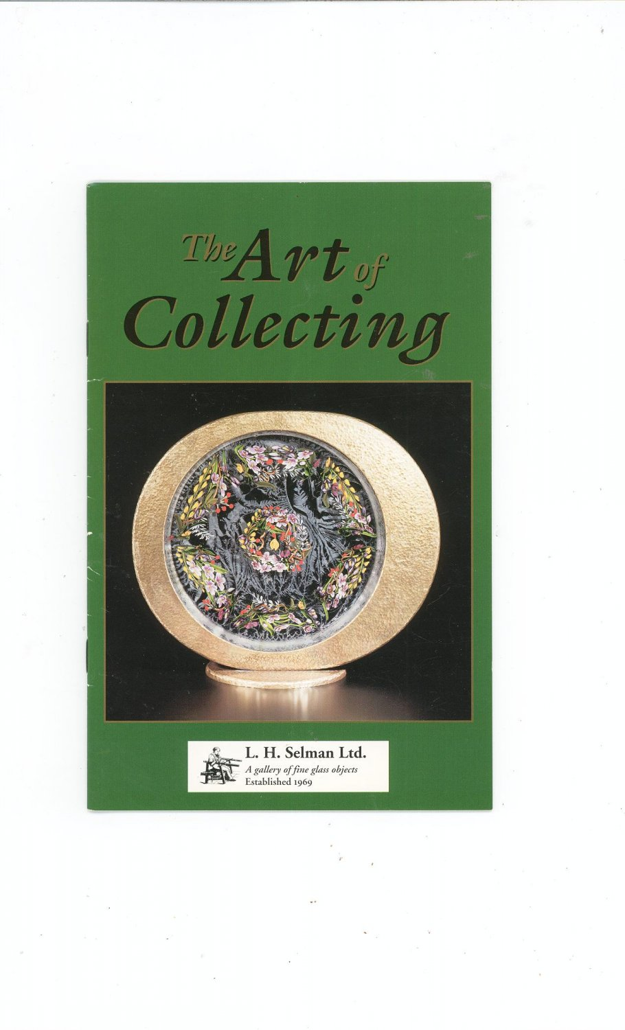The Art Of Collecting Catalog / Brochure by L. H. Selman Ltd. Paperweights