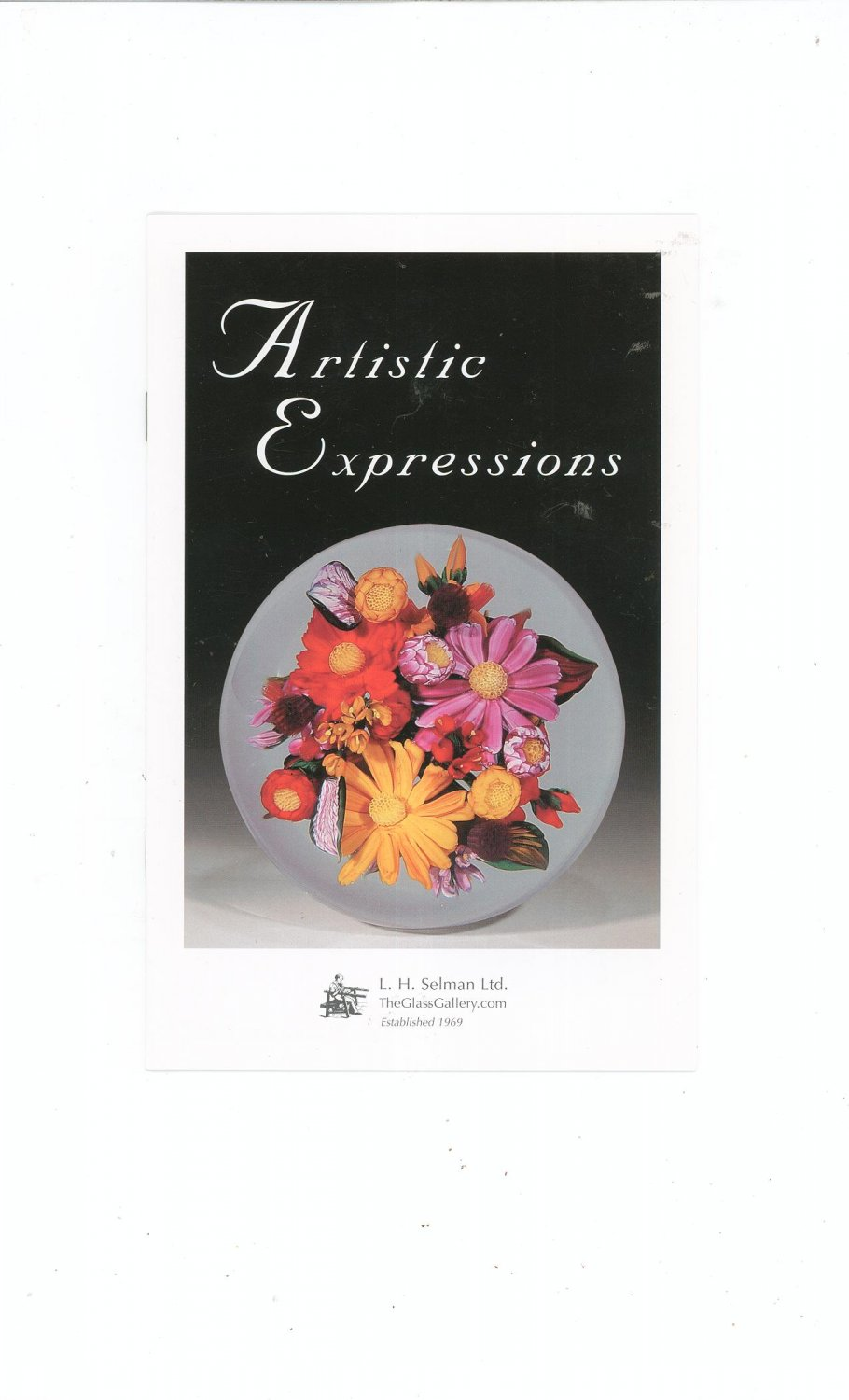 Artistic Expressions Catalog / Brochure by L. H. Selman Ltd. Paperweights