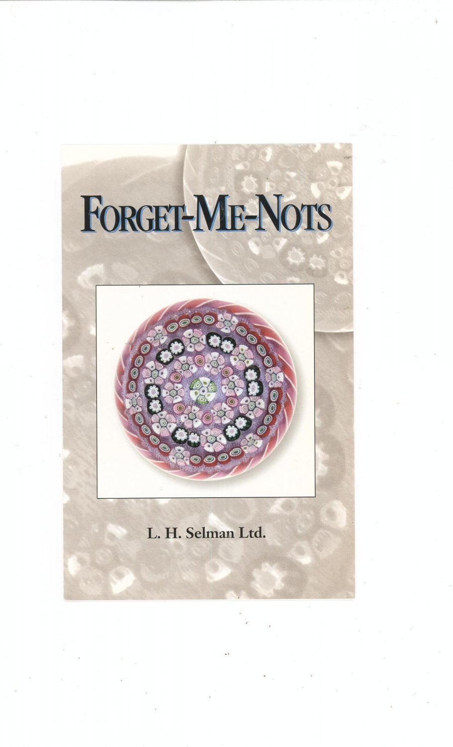 Forget Me Nots  Catalog / Brochure by L. H. Selman Ltd. Paperweights