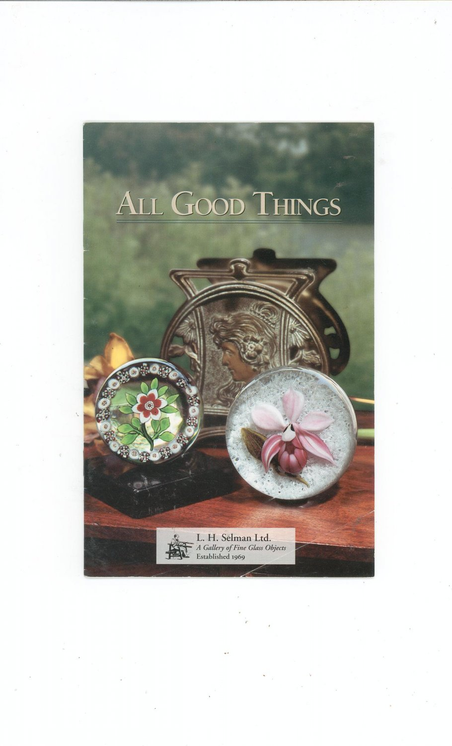 All Good Things  Catalog / Brochure by L. H. Selman Ltd. Paperweights