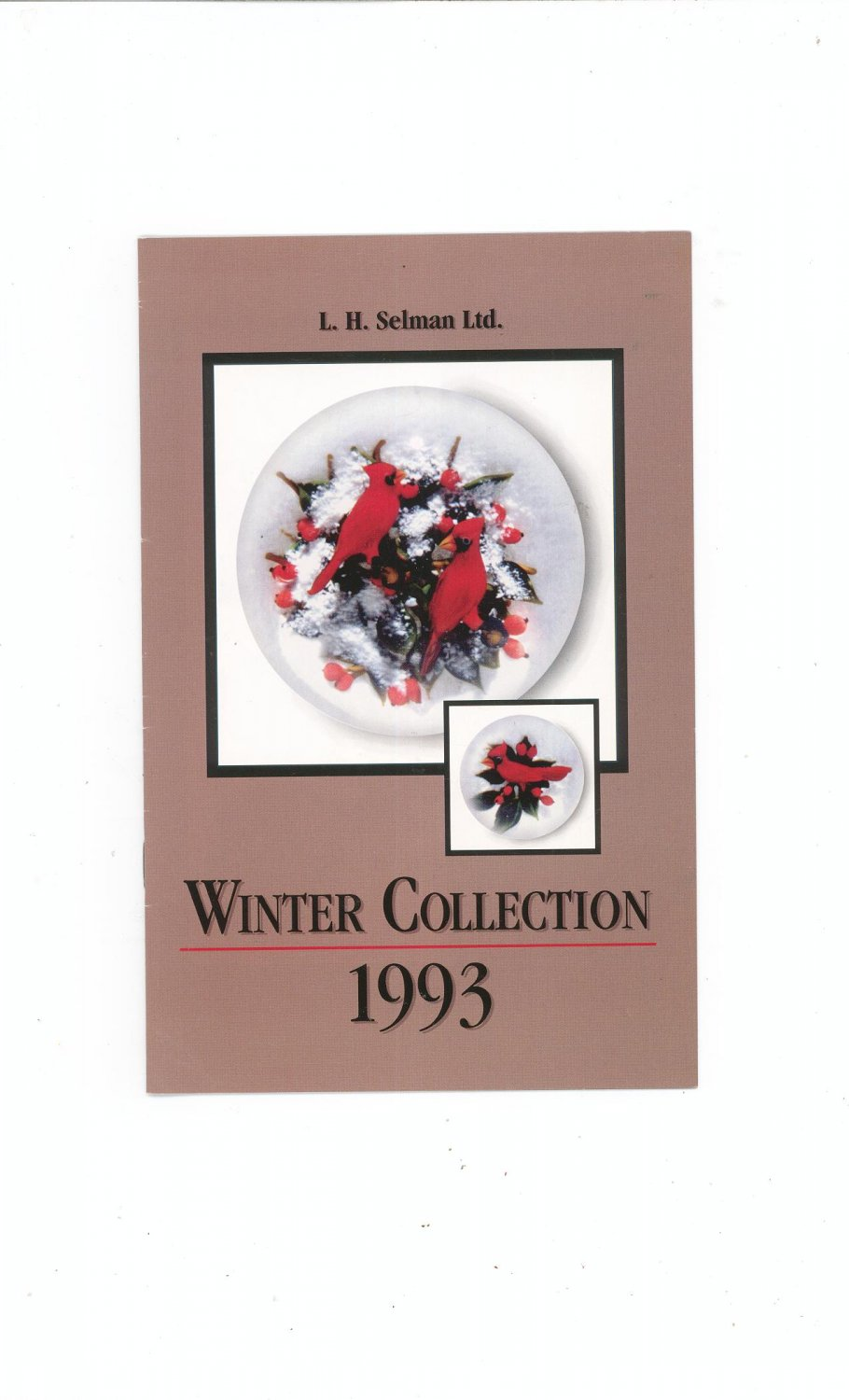 Winter Collection 1993 Catalog / Brochure by L. H. Selman Ltd. Paperweights
