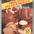 Breads And Sweet Rolls Cookbook by Family Circle 1978