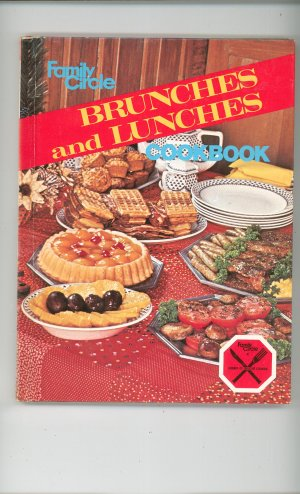 Brunches And Lunches Cookbook by Family Circle 1978
