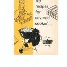 Vintage 49 Recipes For Covered Cookin' Cookbook Weber 1973