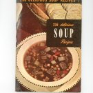 250 Delicious Soup Recipes #6 Cookbook Vintage 1949 Culinary Arts Institute