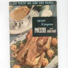 250 Poultry And Game Bird Recipes #4 Cookbook Vintage 1949 Culinary Arts Institute