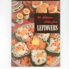 500 Delicious Dishes From Leftovers #2 Vintage 1950 Cookbook Culinary Arts Institute