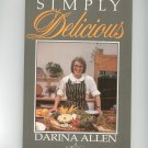 Simply Delicious Cookbook by Dariana Allen 0717116875
