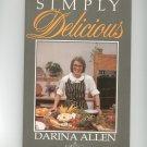 Simply Delicious Cookbook by Dariana Allen 0717116875