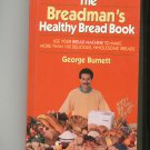 The Breadmans Healthy Bread Book Cookbook by George Burnett 0688120253