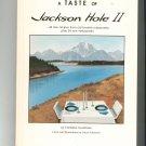 A Taste Of Jackson Hole II Cookbook Goodman Autographed 0963356607