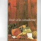 Food a la Canadienne Cookbook Vintage 1968