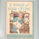 Vintage A World Of Good Eating Cookbook Jack Frost Studios 1951