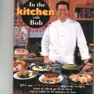 In The Kitchen With Bob Cookbook by Bob Bowersox QVC 0688137970