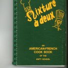 Regional Mixture A Deux The AWTY Cookbook American French First Edition 1983