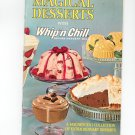 Vintage Magical Desserts With Whip'n Chill Recipe Book First Printing 1965 Vintage