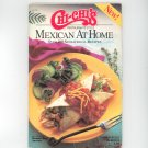 Chi-Chi's Mexican At Home Cookbook 1993